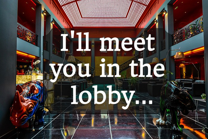 i'll meet you in the lobby
